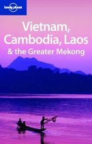 Lonely Planet: Vietnam, Cambodia, Laos & The Greater Mekong (2Nd Ed)