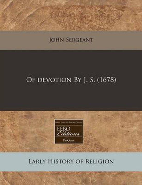Of Devotion by J. S. (1678)