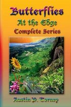 Butterflies at the Edge Complete Series