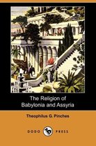 The Religion of Babylonia and Assyria (Dodo Press)