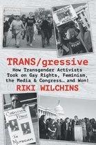 Trans/Gressive