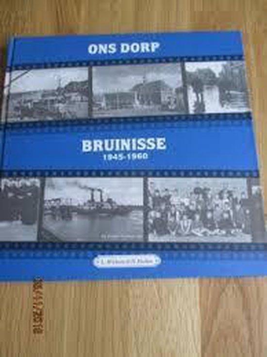 Ons dorp bruinisse 1945-1960 - Wiebrens Capelle   Fthsonline.com