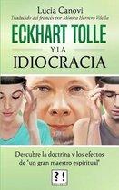 Eckhart Tolle Y La Idiocracia
