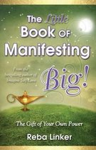 The Little Book of Manifesting Big (Gift Edition)