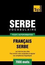 Vocabulaire français-serbe pour l'autoformation - 7000 mots