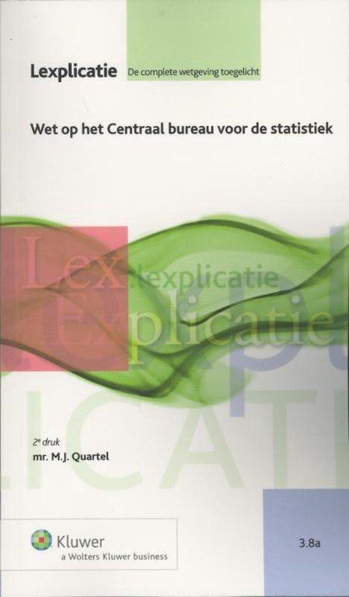 Lexplicatie 3.8a - Wet op het Centraal bureau voor de statistiek - M.J. Quartel  