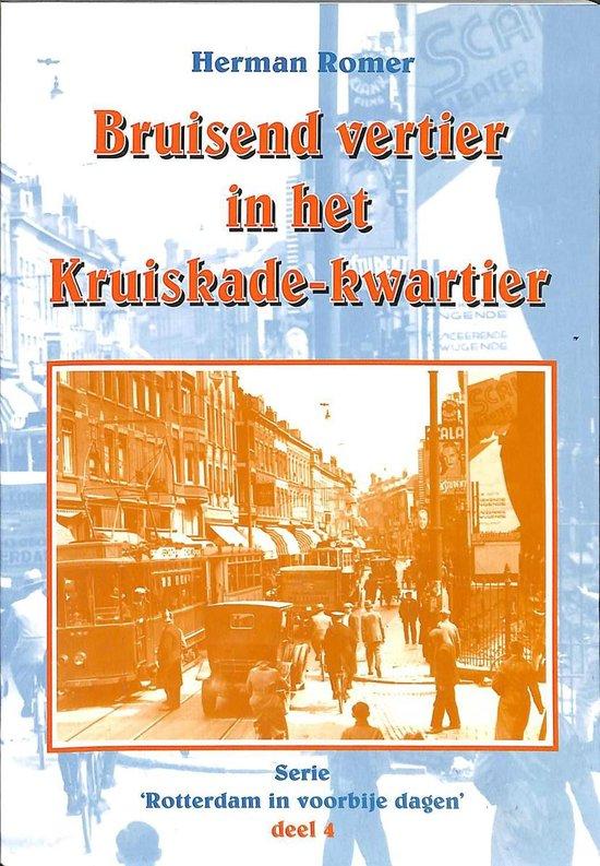 Rotterdam in voorbije dagen deel 4: Bruisend vertier in het Kruiskade-kwartier - H. Romer   Fthsonline.com
