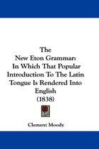 The New Eton Grammar