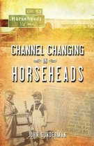 Channel Changing in Horseheads