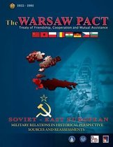 The Warsaw Pact - Soviet-East European Military Relations in Historical Perspective Sources and Reassessments