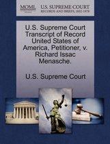 U.S. Supreme Court Transcript of Record United States of America, Petitioner, V. Richard Issac Menasche.