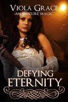 Defying Eternity