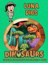 Luna Digs Dinosaurs Coloring Book Loaded with Fun Facts & Jokes