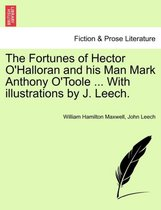 The Fortunes of Hector O'Halloran and His Man Mark Anthony O'Toole ... with Illustrations by J. Leech.