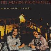The Amazing Stroopwafels - Macaroni In De Nacht