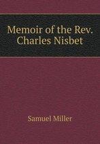 Memoir of the Rev. Charles Nisbet