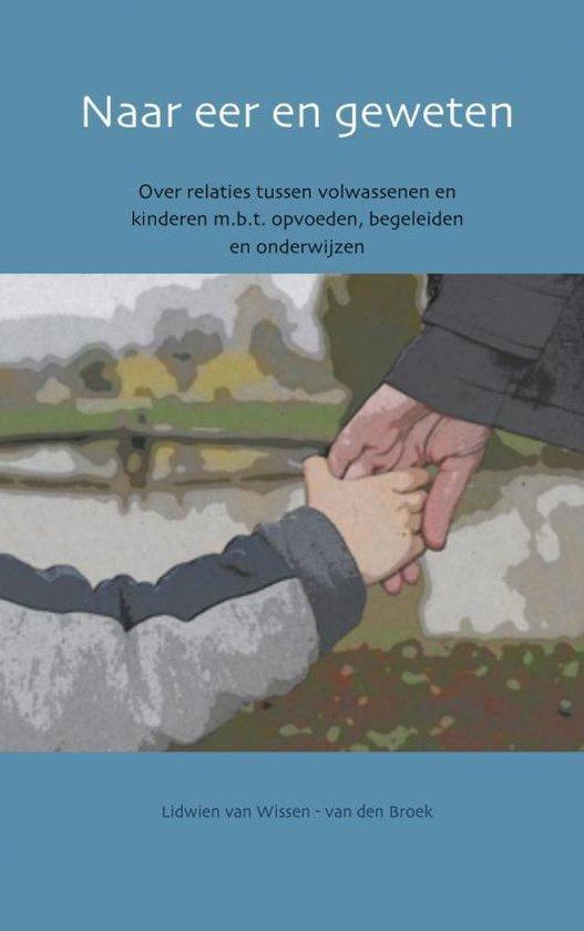 Naar eer en geweten - Lidwien van Wissen - van den Broek |