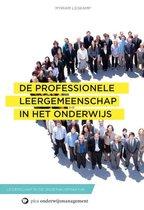 Leiderschap in de onderwijspraktijk  -   De professionele leergemeenschap in het onderwijs