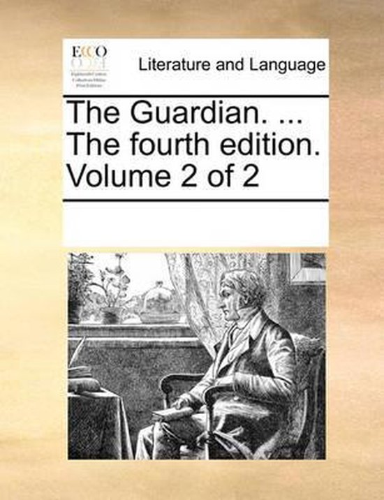 The Guardian. ... the Fourth Edition. Volume 2 of 2