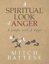 A Spiritual Look at Anger