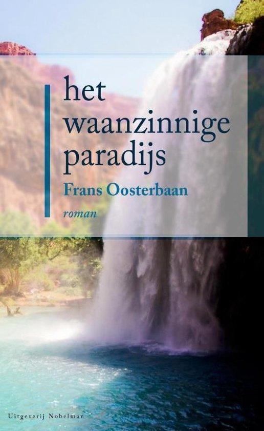 Het waanzinnige paradijs - Frans Oosterbaan   Fthsonline.com