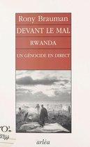 Devant le mal : Rwanda, un génocide en direct