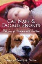 Cat Naps & Doggie Snorts