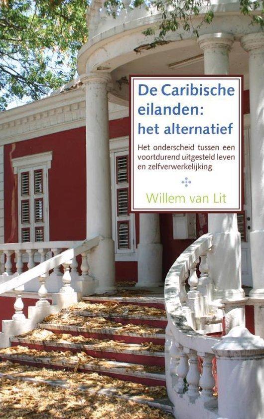 De Caribische eilanden: het alternatief - W. van Lit  