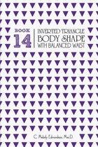 Book 14 - Inverted Triangle Body Shape with a Balanced-Waist