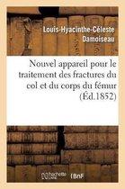 Nouvel Appareil Pour Le Traitement Des Fractures Du Col Et Du Corps Du Femur