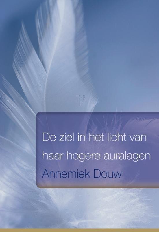 De ziel in het licht van haar hogere auralagen - Annemiek Douw | Fthsonline.com