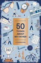 50 Things About My Father (Fill-in Gift Book)