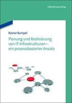 Planung Und Realisierung Von It-Infrastrukturen - Ein Prozessbasierter Ansatz
