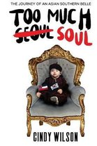 Too Much Soul