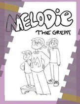 Melodie the Great