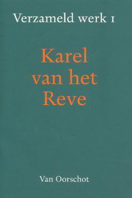 Reve, Karel van het. Verzameld werk 1 - K. van het Reve | Readingchampions.org.uk