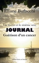 Les doctes et le sixieme sens, journal, guerison d'un cancer