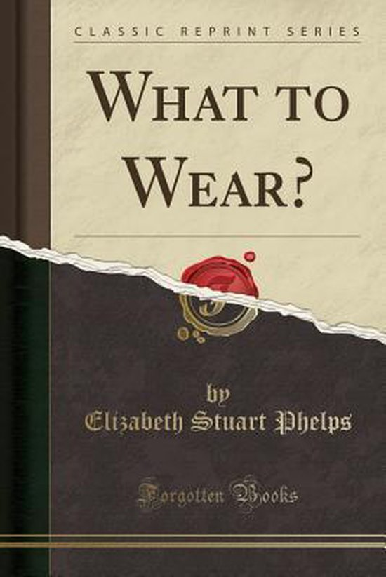 What to Wear? (Classic Reprint)