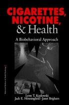 Boek cover Cigarettes, Nicotine, and Health van Lynn T. Kozlowski