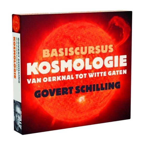 Basiscursus kosmologie. Van oerknal tot witte gaten CD - Govert Schilling  