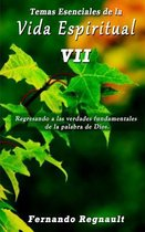 Temas Esenciales de la Vida Espiritual VII