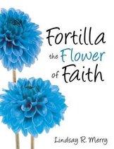 Fortilla the Flower of Faith