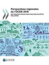 Perspectives R gionales de l'Ocde 2016 Des R gions Productives Pour Des Soci t s Inclusives