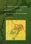 Het Nederlandse landschap, de dorpen in Zeeland en het water op Walcheren. Historisch-geografische en waterstaatshistorische bijdragen