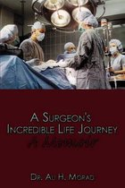 A Surgeon's Incredible Life Journey