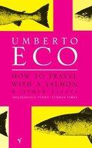 Boek cover How To Travel With A Salmon van Umberto Eco