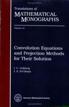 Convolution Equations and Projection Methods for Their Solution