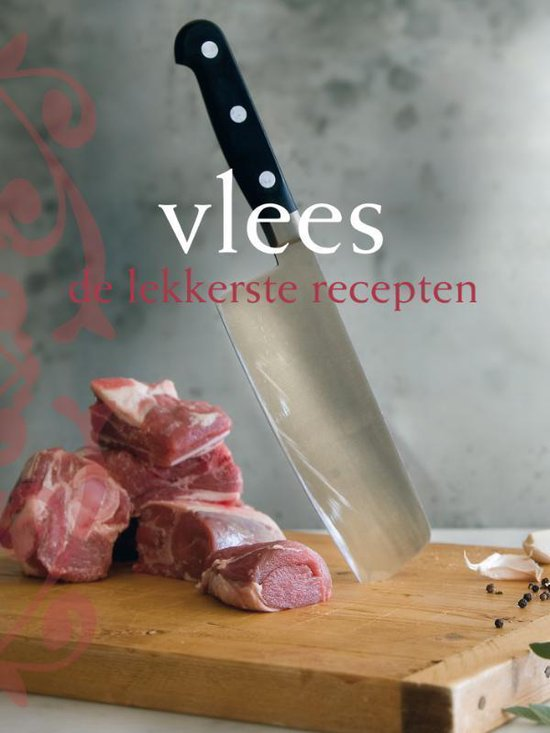 Vlees, De Lekkerste Recepten