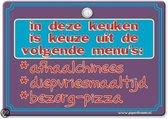Metal Slogan - Spreukenbord - Tekst Bord - In deze keuken is keuze uit de volgende menu's: *afhaalchinees, *diepvriesmaaltijd, *bezorg-pizza