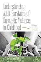 Understanding Adult Survivors of Domestic Violence in Childhood